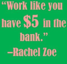 Motivational quote from Rachel Zoe! quotes More
