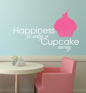 Happiness is Only a Cupcake Away - Cute bakery bakers cupcake kitchen ...