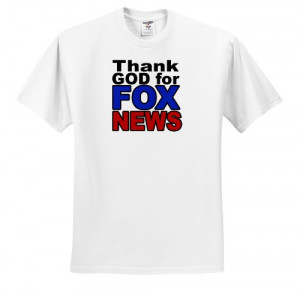 Funny Quotes Thank God For Fox News Republican Conservative