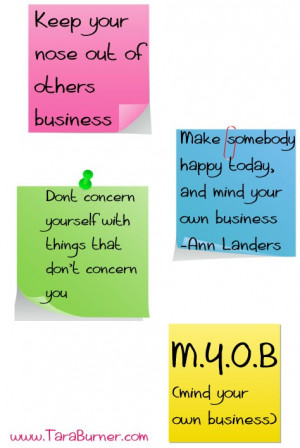 own business quotes mind your own business quotes mind your own ...