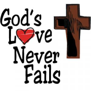 God's Love Never Fails - A true Valentine!