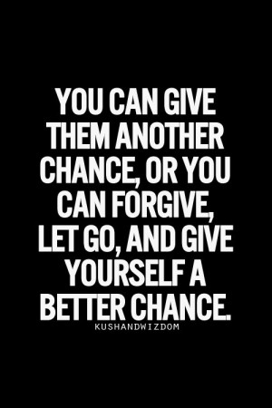 chance, forgive, let go, life, move on, quote, quotes, text, true ...