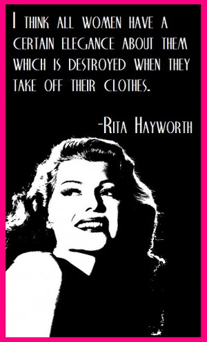 Rita Hayworth on elegant women...