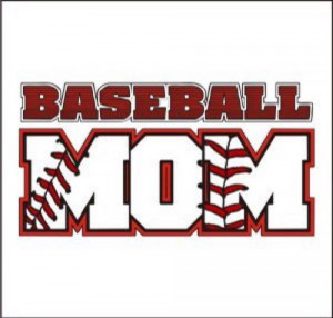 Baseball Mom Quotes Baseball mom