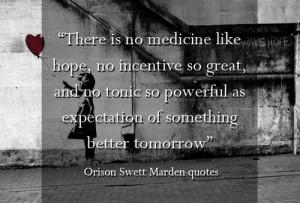 "... of something better tomorrow"". Orison Swett Marden quotes"