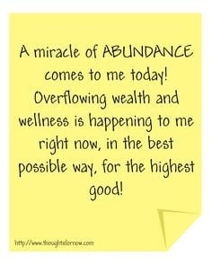 ... money I desire. My thoughts are directed exclusively towards abundance