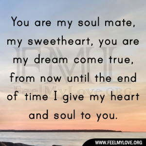 you are my soul mate my sweetheart you are my dream come true from now ...