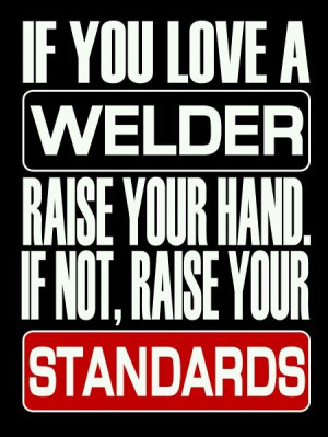 Funny Welder Quotes