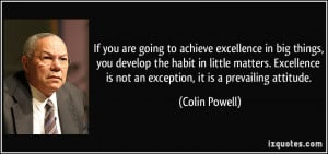 If you are going to achieve excellence in big things, you develop the ...