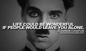 Charlie chaplin, quotes, sayings, wonderful, life