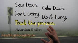 Slow Down…Calm Down…