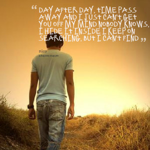 Quotes Picture: day after day, time pbeeeeeep away and i just can't ...