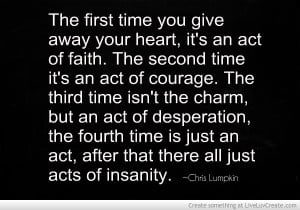 The Many Acts Of Giving Your Heart Away