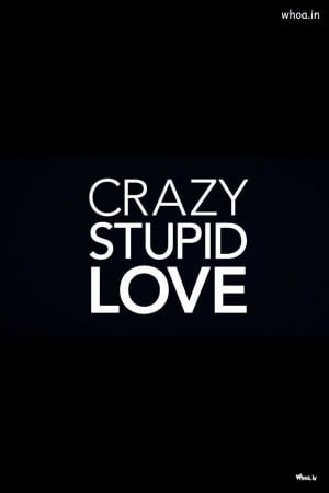crazy stupid love quotes wallpaper, Love Quotes, Love HD Wallpapers ...