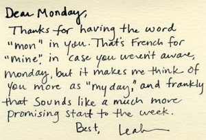Dear Monday...a new perspective