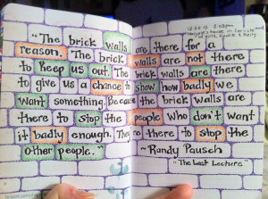 Randy Pausch Quote-one of my personal favorites