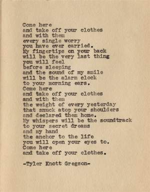 poetry spilled ink Tyler Knott Gregson take off your clothes