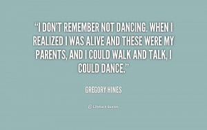 quote-Gregory-Hines-i-dont-remember-not-dancing-when-i-226397.png