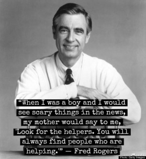 Look For The Helpers': Quote From Mr. Rogers That We Really Need ...