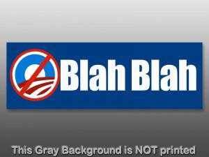 BLAH BLAH Bumper Sticker - anti obama decal oh nobama