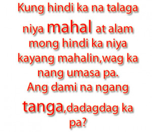 This are the collections of Heart Broken Sad Tagalog Love Quotes