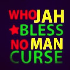 Who Jah Bless Man Curse