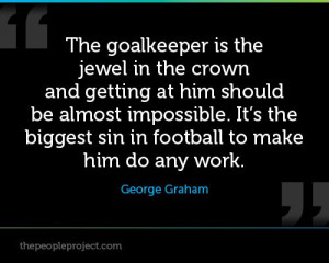 The goalkeeper is the jewel in the crown and getting at him should be ...