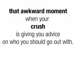 That Awkward Moment When Your Crush Is Giving You Advice On Who You ...