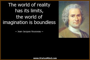 ... is boundless - Jean-Jacques Rousseau Quotes - StatusMind.com