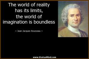 ... is boundless - Jean-Jacques Rousseau Quotes - StatusMind.com