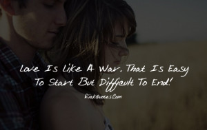 Love Quotes | Love is Like A War Love Quotes | Love is Like A War