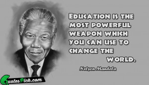 Nelson Mandela Quote Education Is The Most Powerful Weapon