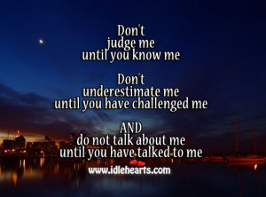 ... me until you have challenged me, AND do not talk about me until you