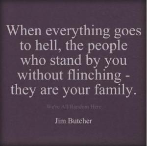 True family, not always blood.