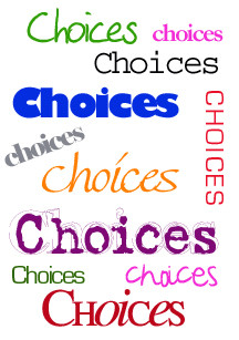 Choices are the hinges of destiny. – Edwin Markham