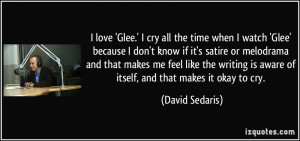 love 'Glee.' I cry all the time when I watch 'Glee' because I don't ...
