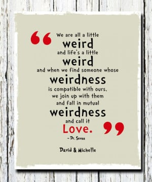 We're All a Little Weird Quote Poster Print, Dr. Seuss Quote ...
