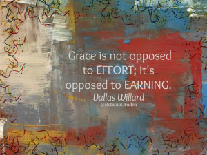 ... grace motivates obedience.: Dallas Willard Quotes, Soul Quotes, Quotes