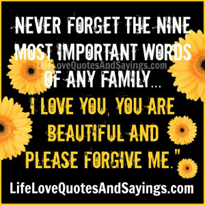 Never forget the nine most important words of any family- I love you ...