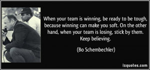 When your team is winning, be ready to be tough, because winning can ...