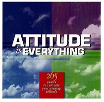 Attitude Is Everything: 265 Quotes to Cultivate Your Winning Attitude ...