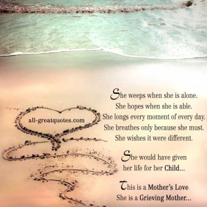 ... for her Child. This is a Mother's Love. She is a Grieving Mother