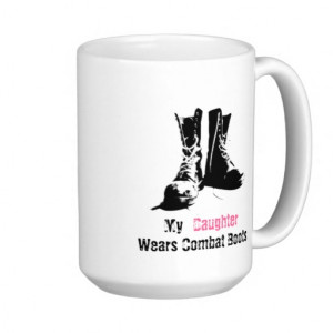 My Daughter Wears Combat Boots Mugs