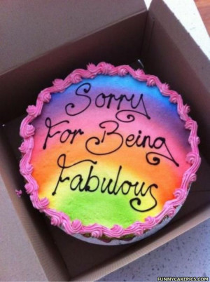 Sorry For Being Fabulous