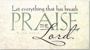 SHOUTING OUT A PRAISE TO THE LORD TODAY? HE SO DESERVES ALL OUR PRAISE ...