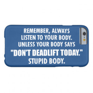 Funny Deadlift Gym Motivational Humor Barely There iPhone 6 Case