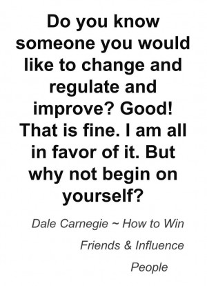 Work on yourself before you judge others. Dale Carnegie Principle 1 ...