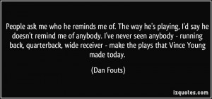 ... receiver - make the plays that Vince Young made today. - Dan Fouts