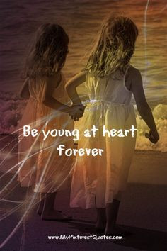 lifequotes #quotes #quote ....i'm always young at heart and soul....I ...