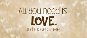 Coffee Love Quotes Coffee quotes